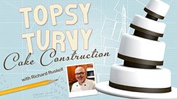 Topsy-Turvy Cake Construction Craftsy Review